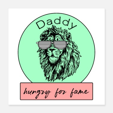Hungry daddy hungry for fame lion with sunglasses - Poster