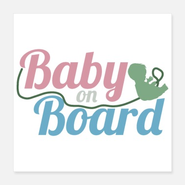 New Baby Baby On Board Fetal Umbilical Cord - Gift Idea - Poster 16x16