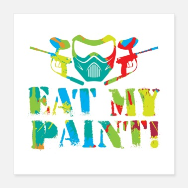 Arena Eat My Paint Gift - Poster 16x16