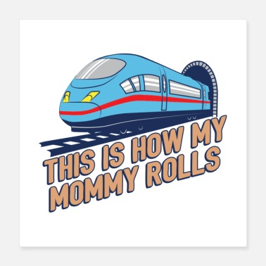 Railroad This Is How My Mommy Rolls Gift - Poster