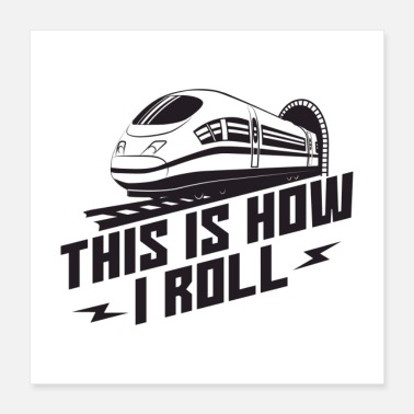 Vehicle This Is How I Roll Train Conductor Gift - Poster 16x16