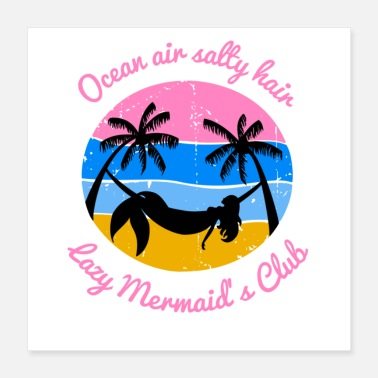 Trees Ocean Air Salty Hair Lazy Mermaid's Club - Poster 16x16