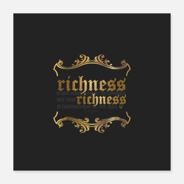 Rich True Richness Poster - Poster 16x16