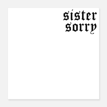 James Sister Sorry - Poster 16x16
