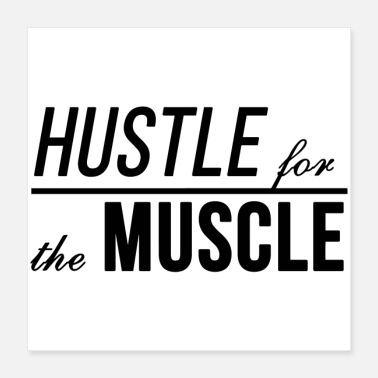 Slogan Hustle For The Muscle. Fitness motivation slogan - Poster 16x16