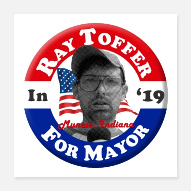 Sale Ray Toffer for Mayor of Muncie - Poster 16x16