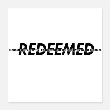 Christ Jesus Redeemed by the blood of Jesus Christ - Poster 16x16