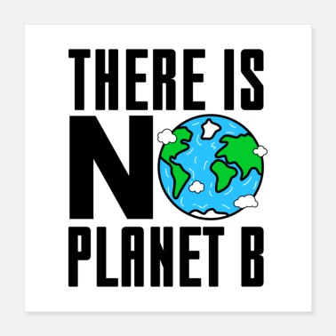 Pollution There Is No Planet B Gift - Poster 16x16