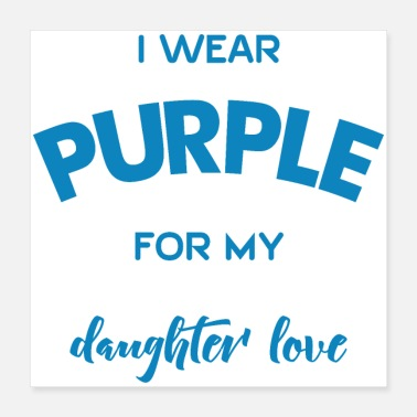 Daughter For my daughter - Poster 16x16