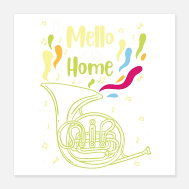 Trombone Mellophone Marching Band Go Mello or Go Home - Poster
