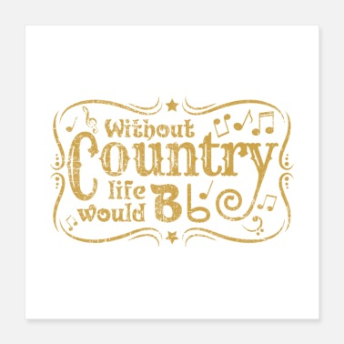 Western Without Country Life Would B Flat Gift - Poster