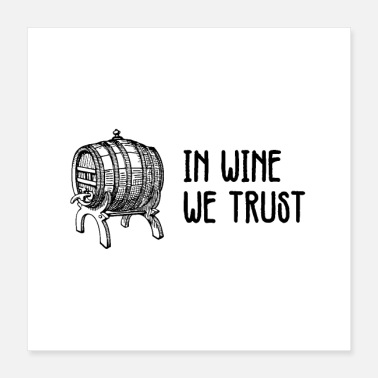 Barrel In wine we trust - wine barrel with saying - Poster