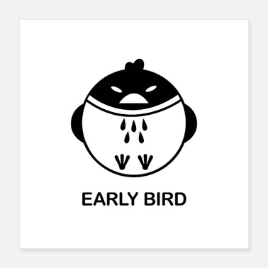 Bird Early Bird - Poster 16x16