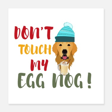 Dont Mess With Dont touch my egg nog - Poster