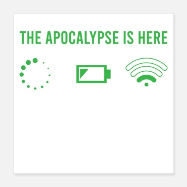 Apocalypse The Apocalypse Is Here T-Shirt - Poster