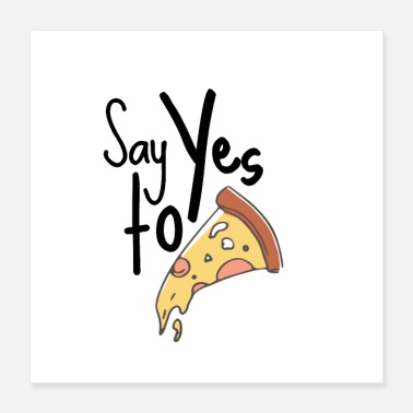 Baguette Say Yes to Pizza Funny Cute Hungry Foodie Gift - Poster