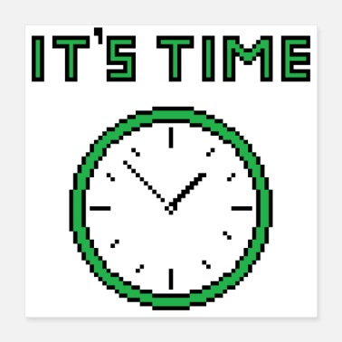 Clock It's Time Pixelated Clock - Poster