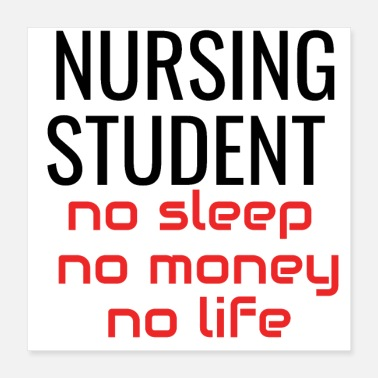 Grad Student nursing student no sleep no money no life - Poster 16x16