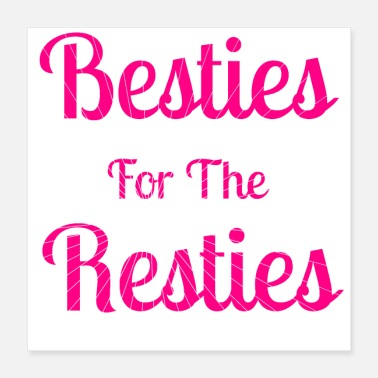 Besties best bff friends Best Friend Shirts Friend Bestie - Poster 16x16