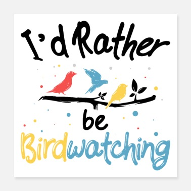 Bird Bird Watching Bird Watcher Bird Nerd Birdkeeper - Poster 16x16