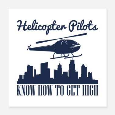 Handbook Helicopter Pilots Know How To Get High - Poster