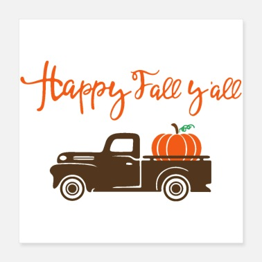 Fall Pumpkin Happy Fall YALL Pumpkin Truck Shirt - Poster