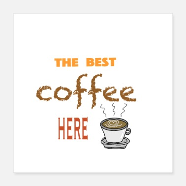 Best Of best coffee:the best coffee promotion and icon - Poster 16x16