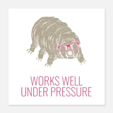 Under Water Water Bear Works Well Under Pressure - Poster