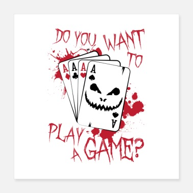 Poker Do You Want To Play A Game Poker - Poster
