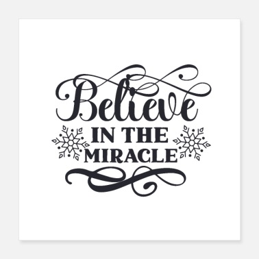 Believer Believe in the miracle - Poster 16x16