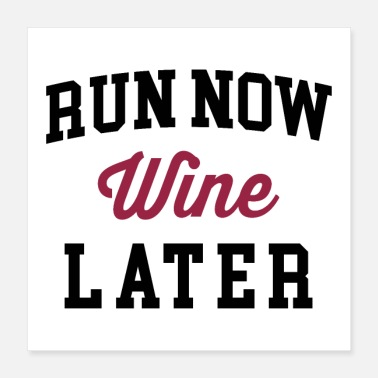 Funny Running Run Now, Wine Later 2 Funny Quote Poster - Poster 16x16