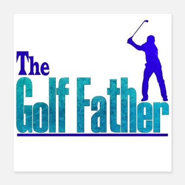 Golf Clubs The golf father - Poster