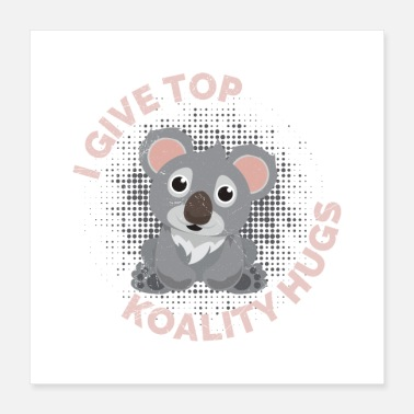 Melbourne Koala I Give Top Koality Hugs Funny Gift Idea - Poster