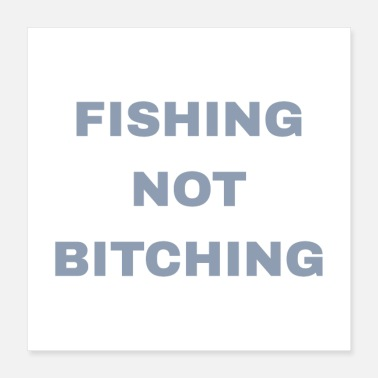 Bitches Fishing Not Bitching - Poster