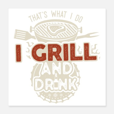 Grillmaster That's what I do I Drink and Grill - Poster