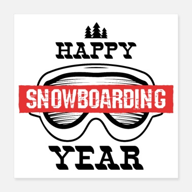 Snowboard Happy Snowboarding Year - Poster