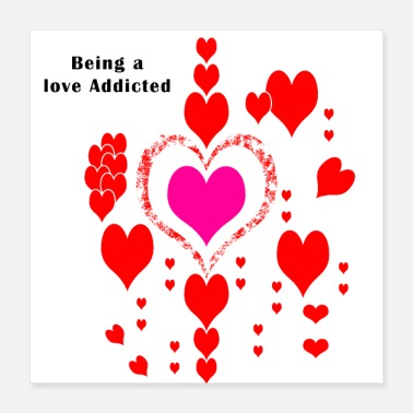 Addicted Being a love addicted - Poster