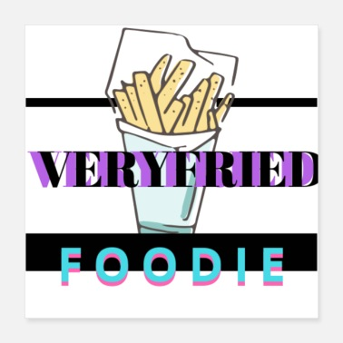 Veryfried Foodie Verified foodie - Poster