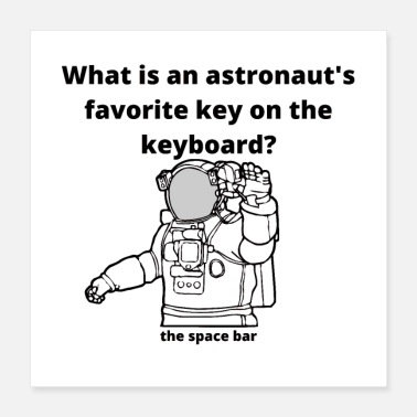 Jokes Funny Astronaut Keyboarding Joke Shirts Gifts - Poster