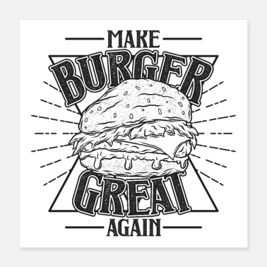Burger is great - Poster