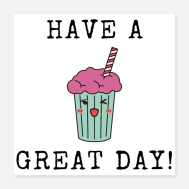 Great Day Have A Great Day Milkshake! - Poster