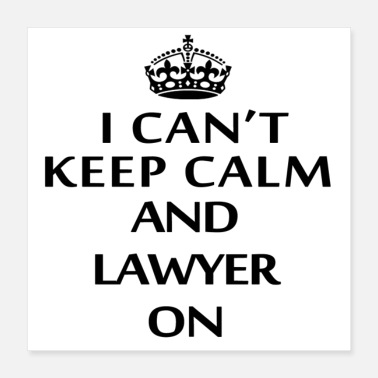 Amusing i cant keep calm and lawyer on - Poster