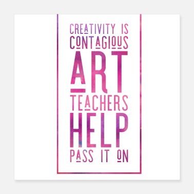 Art Teacher creativity is contagious! Art teacher purple - Poster