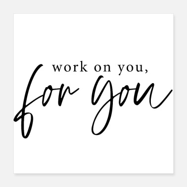 Work on you, for you - Poster