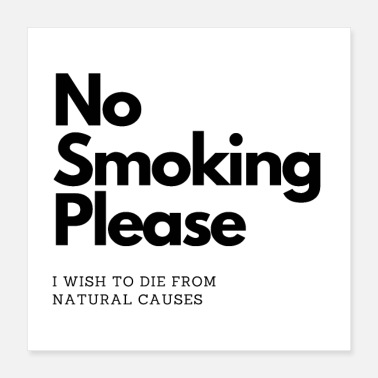 Hilarious No Smoking Please I wish to die from natural cause - Poster