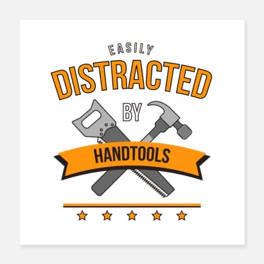 Tool easily distracted by hand-tools funny t-shirt - Poster