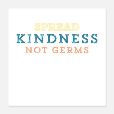 Kindness Spread Kindness Not Germs - Poster
