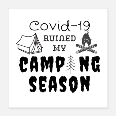 A Better Way Covid 19 Ruined My Camping Season - Poster