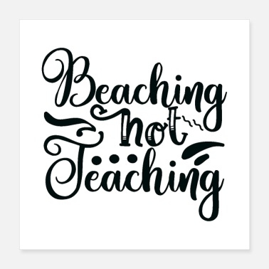 Teaching Beaching Not Teaching - Poster