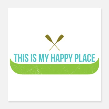 Lake Canoe This is my happy place Funny Gift Idea - Poster